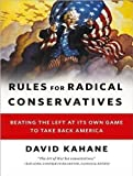 img - for Rules for Radical Conservatives: Beating the Left at Its Own Game to Take Back America By David Kahane(A)/John Allen Nelson(N) [Audiobook, MP3 CD] book / textbook / text book
