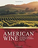 American Wine: The Ultimate Companion to the Wines and Wine Producers of the USA (1845335287) by Robinson, Jancis