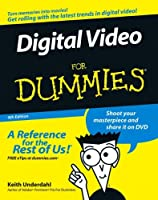Digital Video For Dummies