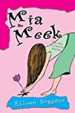 Mia the Meek: The Mia Fullerton Series