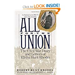 All for the Union: The Civil War Diary & Letters of Elisha Hunt Rhodes by Elisha Hunt Rhodes, Robert Hunt Rhodes and Geoffrey C. Ward