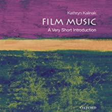 Film Music: A Very Short Introduction (       UNABRIDGED) by Kathryn Kalinak Narrated by Amy Rubinate