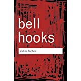 Outlaw Culture: Resisting Representations (Routledge Classics) ~ Bell Hooks