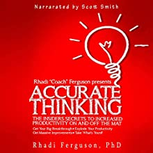 Accurate Thinking for Coaches and Grapplers: The Insiders' Secrets to Increased Productivity on and off the Mat Audiobook by Rhadi Ferguson Narrated by Scott R. Smith