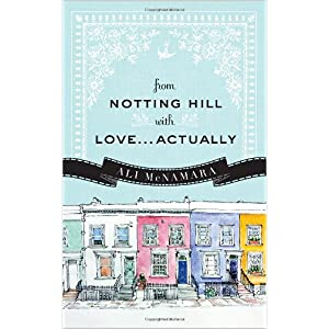 From Notting Hill With Love...Actually by Ali McNamara