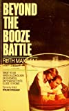 img - for Beyond the Booze Battle: What to Do When Alcoholism or Chemical Dependency Hit Close book / textbook / text book