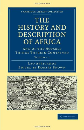 The History and Description of Africa: And of the Notable Things Therein Contained (Cambridge Library Collection - Haklu