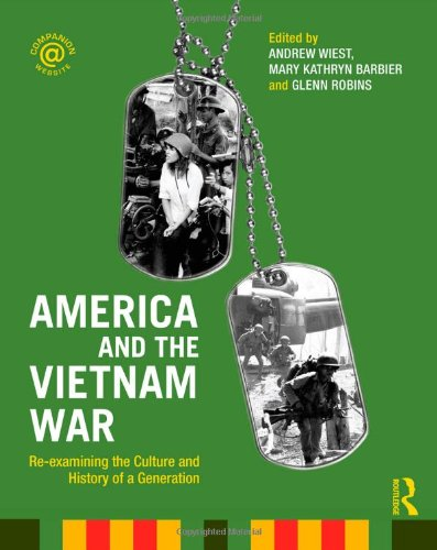 America and the Vietnam War: Re-examining the Culture and...