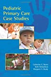 img - for Pediatric Primary Care Case Studies book / textbook / text book