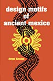 Design Motifs of Ancient Mexico (Dover Pictorial Archive) (0486200841) by Jorge Enciso