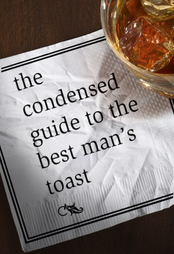 Abram Shalom Himelstein - The Condensed Guide to the Best Man's Toast (English Edition)