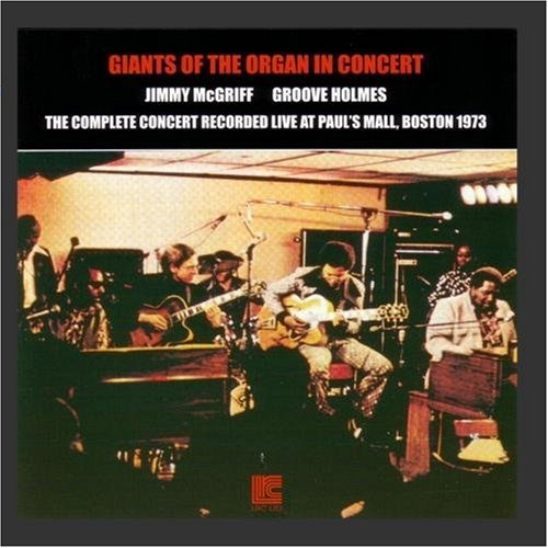 Giants Of The Organ In Concert by Jimmy McGriff &amp; Groove Holmes