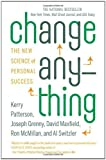 img - for Change Anything: The New Science of Personal Success [Paperback] [2012] Reprint Ed. Kerry Patterson, Joseph Grenny, David Maxfield, Ron McMillan, Al Switzler book / textbook / text book