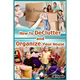 How To DeClutter And Organize Your Houseby SK Evans