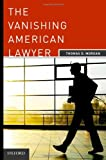 The Vanishing American Lawyer (0199737738) by Morgan, Thomas D.