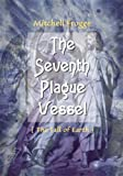 img - for The Seventh Plague Vessel book / textbook / text book