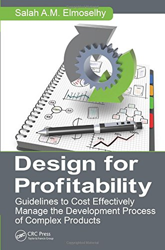 Design for Profitability: Guidelines to Cost Effectively Manage the Development Process of Complex Products (Industrial