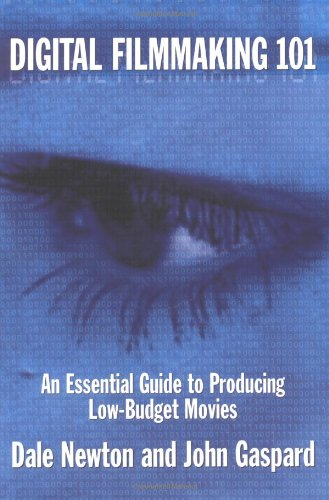 Digital Filmmaking 101: An Essential Guide To Producing Low Budget Movies