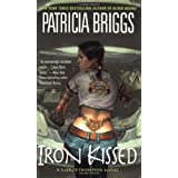 Iron Kissed (Mercy Thompson, Book 3) ~ Patricia Briggs