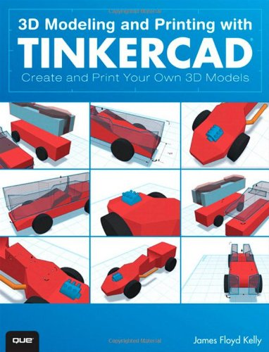3D Modeling and Printing with Tinkercad: Create and Print Your Own 3D Models (3d Modeling compare prices)