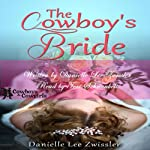 The Cowboy's Bride (Cowboys and Cowgirls) | Danielle Lee Zwissler
