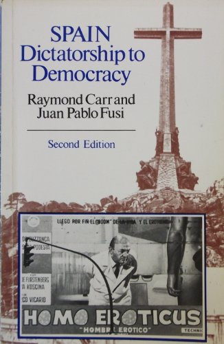 Spain: Dictatorship to Democracy, by Raymond Carr, Juan Pablo Fusi
