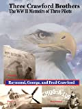 img - for Three Crawford Brothers: The WW II Memoirs of Three Pilots book / textbook / text book