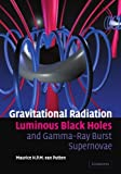 img - for Gravitational Radiation, Luminous Black Holes and Gamma-Ray Burst Supernovae 1st edition by van Putten, Professor Maurice H. P. M. (2010) Paperback book / textbook / text book