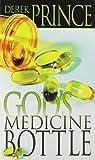 God's Medicine Bottle (0883683326) by Derek Prince