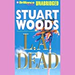 L. A. Dead: A Stone Barrington Novel (       UNABRIDGED) by Stuart Woods Narrated by Robert Lawrence