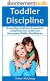 Toddler Discipline: Proven Steps & Effective Strategies for Disciplining Your Toddler and Encouraging Toddler Good Behavior (Child Development, Child Psychology, ... (Healthy & Happy Kids) (English Edition)