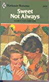 img - for Sweet Not Always (Harlequn Romance, No. 2334) book / textbook / text book