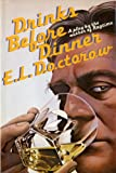Drinks Before Dinner (0394400925) by Doctorow, E.L.