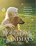 img - for Meditating with Animals: How to Create More Conscious Connections with the Healers and Teachers Among Us book / textbook / text book