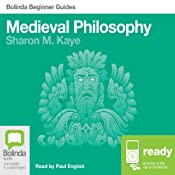 Medieval Philosophy: Bolinda Beginner Guides | [Sharon M. Kaye]