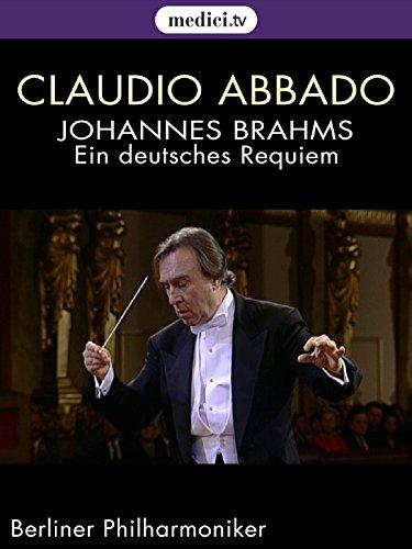 Brahms, Ein deutsches Requiem - Claudio Abbado, Berliner Philharmoniker