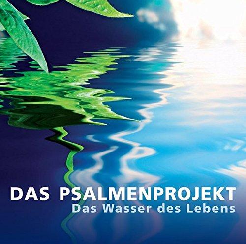 das-psalmenprojekt-das-wasser-des-lebens