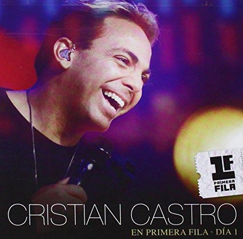 Cristian Castro - Cristian Castro En Primera Fila - Dia 1 (Cd/ Dvd) - Zortam Music