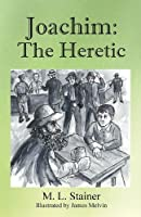 Joachim: The Heretic