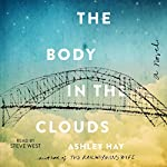 The Body in the Clouds: A Novel | Ashley Hay