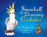 Snowball: The Dancing Cockatoo (0872331563) by Montgomery, Sy