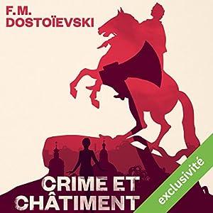 Crime et châtiment (       Version intégrale) Auteur(s) : Fédor Dostoïevski Narrateur(s) : Vincent Violette