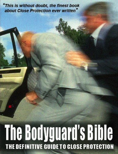 The Bodyguard's Bible: The Definitive Guide to Close Protection by Brown, James (2007) Paperback
