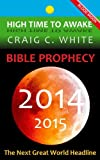 img - for BIBLE PROPHECY 2014-2015 (High Time to Awake) book / textbook / text book