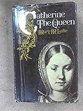 Catherine, the Queen