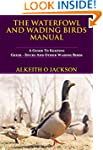 The Waterfowl And Wading Birds Manual...