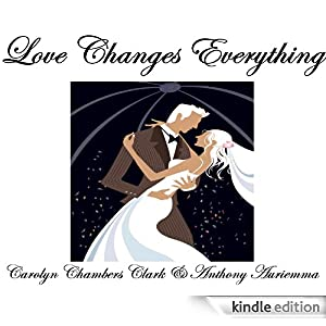 LOVE CHANGES EVERYTHING, a romance novel