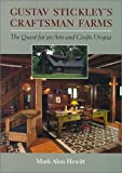 img - for Gustav Stickley's Craftsman Farms: The Quest for an Arts and Crafts Utopia by Mark Alan Hewitt (2001-03-31) book / textbook / text book
