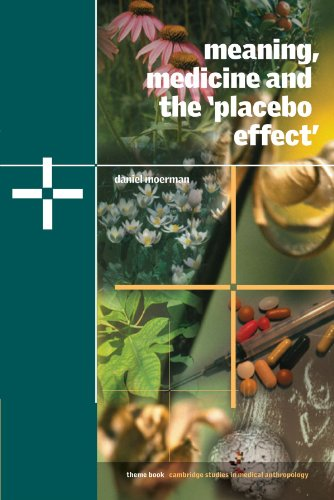 Meaning, Medicine and the 'Placebo Effect' (Cambridge Studies in Medical Anthropology)