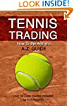 TENNIS TRADING: How To Bet And Win...